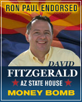 (MoneyBomb) Ron Paul Endorsed David Fitzgerald AZ for State House