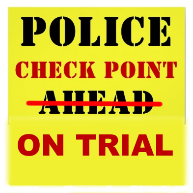 Police Checkpoint On Trial