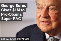 Billionaire Soros gives $1M to pro-Obama super PAC