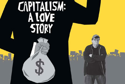 capitalism and michael moore In his new movie, michael moore calls capitalism evil and argues that it should be  replaced by democracy, basically flipping the current.