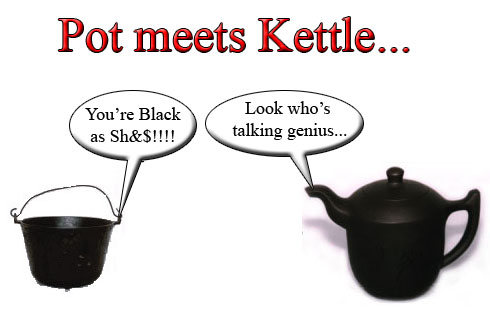 pot calling the kettle black