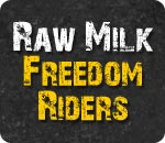 raw milk advocates - freedom riders