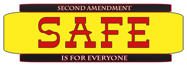 S.A.F.E. (Second Amendment is For Everyone - Est. 1993)