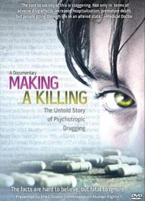 Making a Killing: The Untold Story of Psychotropic Drugging - Full Movie