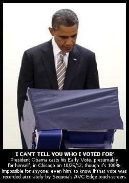 'I Can't Tell You Who I Voted For': Obama Casts Early Vote on 100% Unverifiable E-Vote S