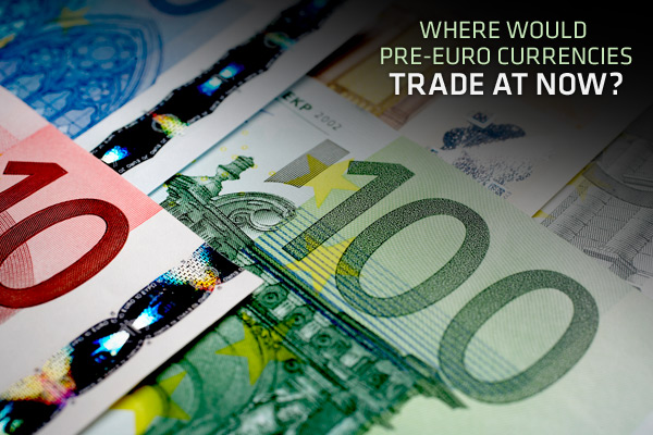 Where Would Pre Euro Currencies Trade At Now