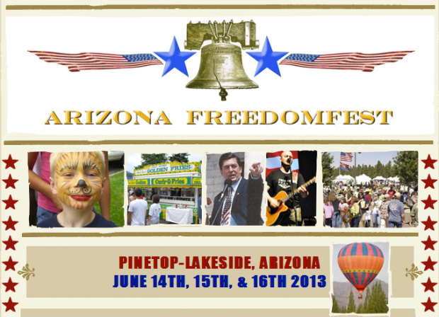 Arizona FreedomFest June 14th-16th, 2013 in Pinetop-Lakeside, AZ
