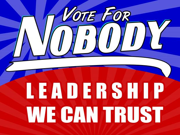 Here's where you can get some of those 'Vote For Nobody - Leadership We Can Trust' Signs...