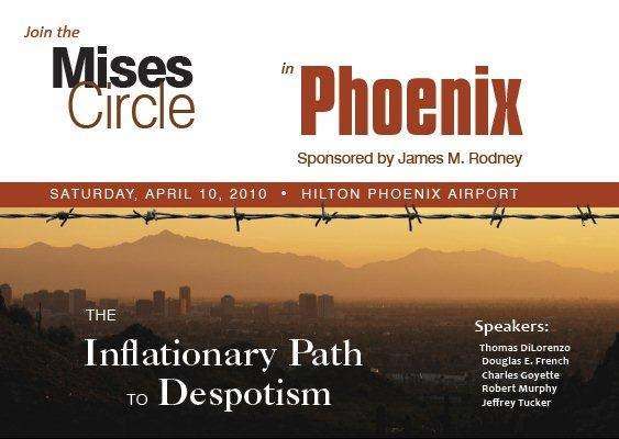 The Mises Institute is coming to Phoenix with a timely and vital presentation on our economic future!