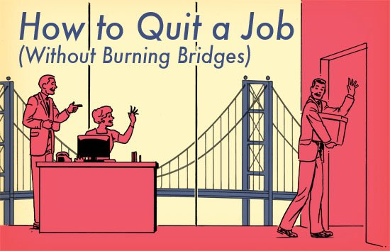 the case of leaving a job without burning bridges How to resign properly, without burning bridges by erin nicole so if this is the case don't leave without getting it done.
