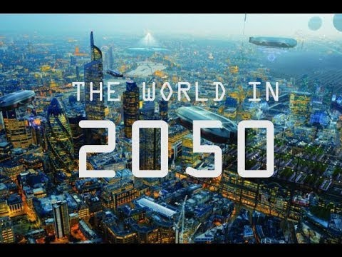 my world in 2050 My world in 2050 the world in which i live in the year 2050 is only marginally  different than the one we lived in fifty years ago communication.