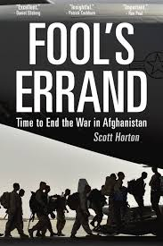FOOL'S ERRAND: Time to End the War in Afghanistan - New Book by Scott Horton