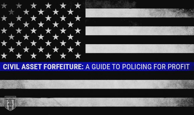 Policing For Profit: How Civil Asset Forfeiture Has Perverted American Law Enforcement