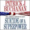 Pat Buchanan's SUICIDE OF A SUPERPOWER: The Suicide of Liberty