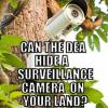 Can The DEA Hide A Surveillance Camera On Your Land?