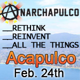 Anarchapulco 2015 EARLY BIRD 	Feb 27, 2015