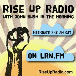 Rise Up Radio with John Bush in the Morning